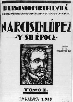NARCISO LOPEZ Y SU EPOCA (TOMO 1)