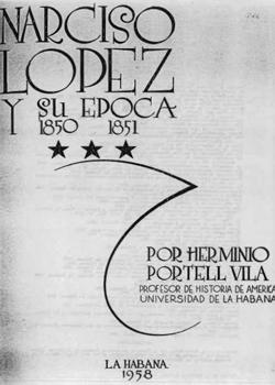 NARCISO LOPEZ Y SU EPOCA (TOMO 3)