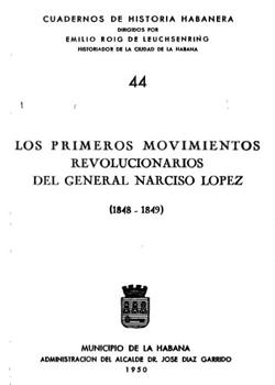 PRIMEROS MOVIMIENTOS REVOLUCIONARIOS DE NARCISO LOPEZ